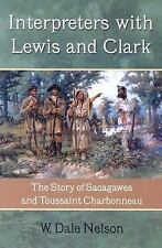 Interpreters with Lewis and Clark: The Story of Sacagawea and Toussaint Charbonn