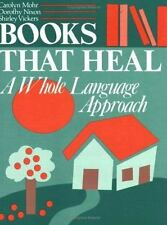 Books That Heal: A Whole Language Approach-ExLibrary