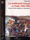 Les intellectuels francais et l' Italie 1945 - 1955