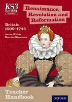Key Stage 3 History by Aaron Wilkes: Renaissance, Revolution and Reformation: Br