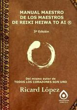 Manual Maestro de Los Maestros de Reiki Heiwa to AI (R) by Ricard Lopez...