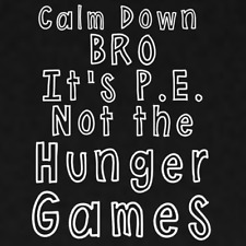 Calm Down Bro PE Funny Hunger Games Decal Sticker Vinyl Window Car