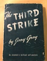 THE THIRD STRIKE by Jerry Gray, 1st Ed, Hardcovers, DJ, Alcoholics Anonymous