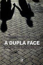 A Dupla Face DOS Direitos Fundamentais by Rudolfo / Fernanda Mambrini (2012,...
