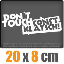 Dont Touch! de lo contrario chisme! 20 x 8 cm JDM decal Sticker Adhesivo racing la cut