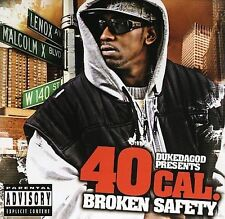 Broken Safety [PA] * by 40 Caliber (CD, Aug-2006, Cl...