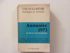 ANNUAIRE DU BUREAU DES LONGITUDES 1973 /  GAUTHIER - VILLARS