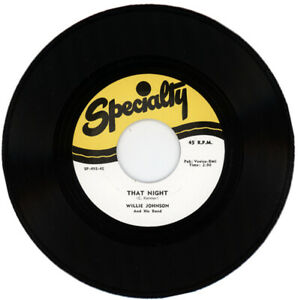 """WILLIE JOHNSON And HIS BAND """"THAT NIGHT c/w SAY BABY"""" 1954 ROCKABILLY"""