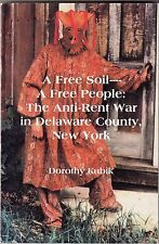 1997/ A FREE SOIL--A FREE PEOPLE: THE ANTI-RENT WAR IN DELAWARE COUNTY, NEW YORK