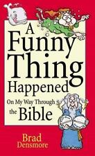 A Funny Thing Happened on My Way Through the Bible Densmore, Brad Paperback