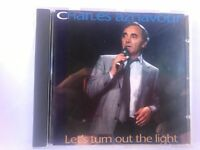 CHARLES AZNAVOUR LET'S  TURN OUT THE LIGHT CD