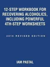 12-Step Workbook for Recovering Alcoholics, Including Powerful 4th-Step...