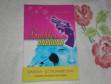 BUBBLES UNBOUND by SARAH STROHMEYER    *SIGNED*  -ARC-   -JA-