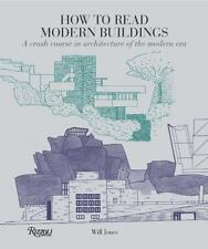 How to Read Modern Buildings : A Crash Course in the Architecture of the...