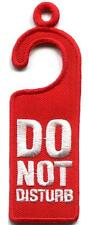 Do Not Disturb humor gag funny enbroidered applique iron-on patch new S-1238