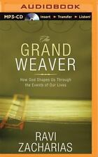 The Grand Weaver : How God Shapes Us Through the Events of Our Lives by Ravi...