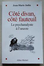 Côté divan, côté fauteuil : Le psychanalyste à l'oeuvre Jean-Marie JADIN 2003