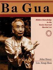 Ba Gua: Hidden Knowledge in the Taoist Internal Martial Art, John Bracy, Good Bo