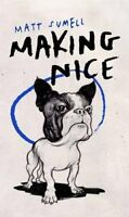 Making Nice by Matt Sumell 9781846558689 (Hardback, 2015)