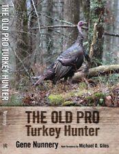 The Old Pro Turkey Hunter by Gene Nunnery 2018 Edition