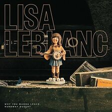 Why Do You Wanna Leave Runaway Queen? by Lisa LeBlanc (Canada) (CD, Oct-2016, Bonsound Records)