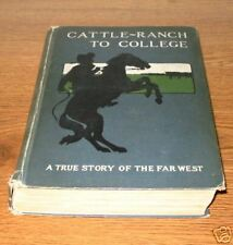 CATTLE RANCH TO COLLEGE Doubleday First 1st Edition Ed