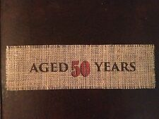 Primitive 50th Birthday Burlap Mason Wrap Banner Vintage Dude Aged 50 Years NEW