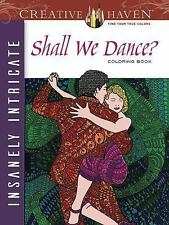 Adult Coloring: Creative Haven Insanely Intricate Shall We Dance? Coloring...