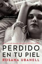 Perdido en tu piel (Lost in Your Skin): Una novela: Un amor inolvidable. Una