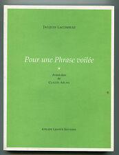 JACQUES LACOMBLEZ  POUR UNE PHRASE VOILEE  Atelier LEDOUX Ed 1996  500 ex