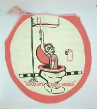 Vtg 1950's GOOD BYE CRUEL WORLD, Toilet Seat Cover, Our Aim is Keep Place Clean