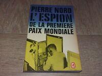 L'ESPION DE LA PREMIÈRE PAIX MONDIALE / PIERRE NORD