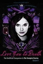 Love You to Death - Season 4: The Unofficial Companion to The Vampire Diaries, V