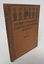 Sara E Wiltse STORIES FOR KINDERGARTENS & PRIMARY SCHOOLS, 1919 Illustrated