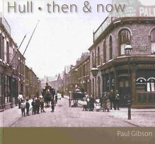 HULL THEN AND NOW published 2008