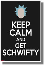 Keep Calm and Get Schwifty - NEW Funny Cartoon Comedy POSTER (hu432)