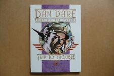 DAN DARE -TRIP TO TROUBLE - 2010.