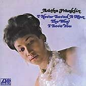 Aretha Franklin ~ I Never Loved A Man The Way I Love You ~ Rhino Records Cd