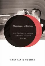 NEW Marriage,a History From Obedience to Intimacy,or How Love Conquered Marriage