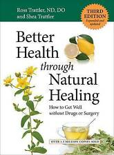 USED (VG) Better Health Through Natural Healing: How to Get Well without Drugs a