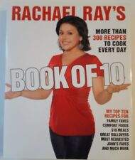 Rachael Ray's Book of 10: More Than 300 Recipes to Cook Every Day Ray, Rachael