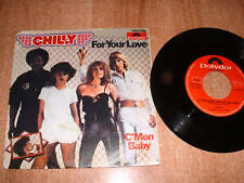 CHILLY  Disco vinile 45 giri  : Chilly - For your love  C'Mon Baby  Anno 1978