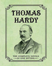 Thomas Hardy: The Complete Novels in One Sitting (In One Sitting/Miniature Edtn)