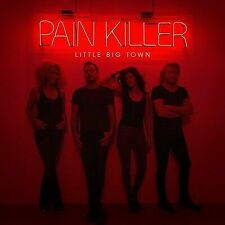Pain Killer by Little Big Town (CD, Oct-2014, Capitol) - BRAND NEW