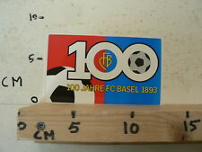 STICKER,DECAL FC BASEL 100 JAHRE FC BASEL 1893 FOOTBALL VOETBAL SOCCER ? A