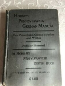 Hornes Pennsylvania German Manual, How Pennsylvania German is Spoken and Written