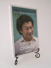 MON COMBAT POUR LES OUVRIERS CHINOIS : HAN DONGFANG