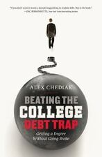 Beating the College Debt Trap: Getting a Degree without Going Broke Very Good