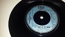 FOX If I Point At The Moon / Imagine Me Imagine you GTO 21 ENGLAND IMPORT 45 7""