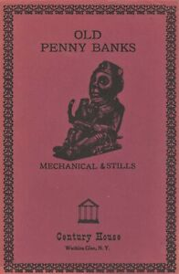 Cast Iron Still & Mechanical Banks - History Types Makers / Scarce In-Depth Book